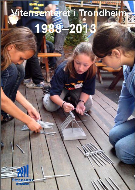 Vitensenteret i Trondheim 1988 - 2013